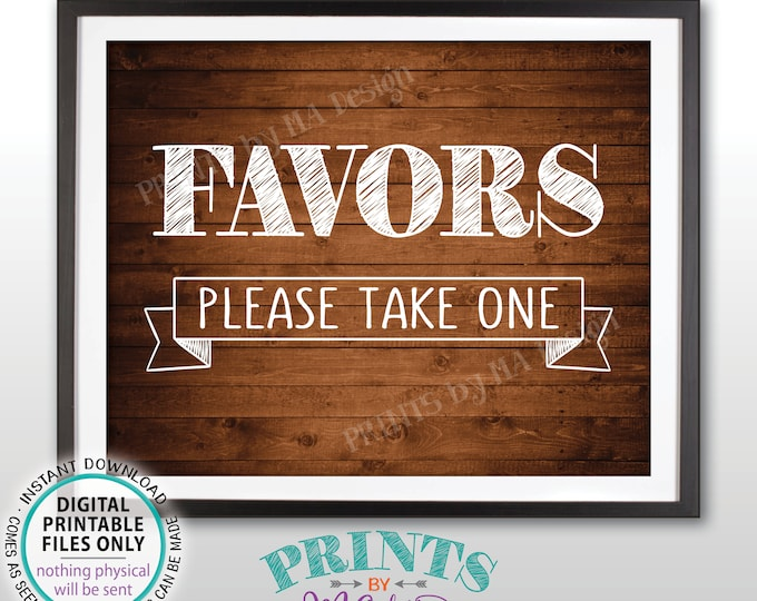 """Favors Sign, Please Take One, Birthday, Retirement, Wedding Anniversary Party Favors Sign, PRINTABLE 8x10"""" Rustic Wood Style Favor Sign <ID>"""