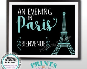 Bienvenue Sign, French Welcome, An Evening in Paris Bridal/Baby Shower, Sweet 16 Birthday, Paris Themed Black/Teal Blue PRINTABLE Sign <ID>