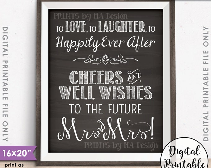 "Well Wishes Sign, Love Laughter Happily Ever After Cheers to the Future Mrs & Mrs, Instant Download 8x10/16x20"" Chalkboard Style Printable"