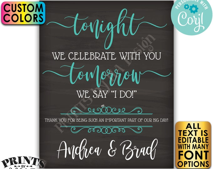 """Rehearsal Dinner Sign, Tonight We Celebrate With You Tomorrow We Say I Do, PRINTABLE 16x20"""" Chalkboard Style Sign <Edit Yourself with Corjl>"""