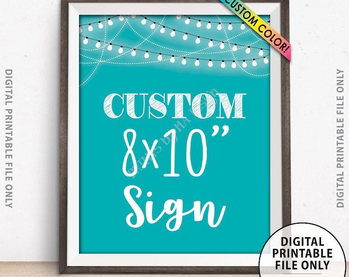 "Custom Sign, Choose Your Text, Wedding, Birthday, Anniversary, Retirement, Graduation, Lights, Custom Color 8x10"" PRINTABLE Sign (Portrait)"
