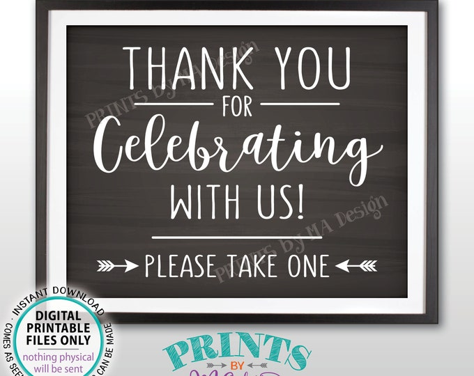 """Thank you for Celebrating With Us Sign, Please Take One Favors Sign, Wedding Sign, Anniversary, PRINTABLE 8x10"""" Chalkboard Style Sign <ID>"""