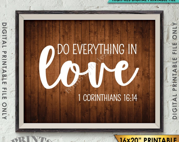 "Do Everything in Love Scripture Art 1 Corinthians 16:14, Valentine's Day Instant Download 8x10/16x20"" Rustic Wood Style Printable Wall Decor"