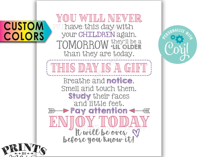 "You Will Never Have This Day with Your Children Again Quote, Nursery Decor, PRINTABLE 8x10"" Sign <Edit Yourself with Corjl>"