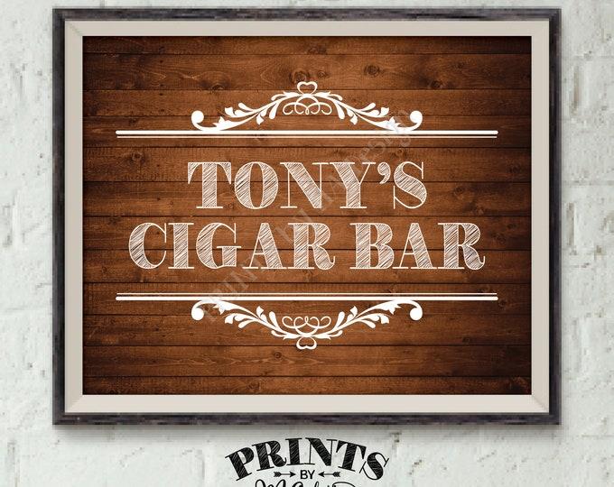 "Cigar Bar Sign, Custom Cigar Sign, Personalized Cigar Bar Sign, His Birthday, Retirement, Man Cave, PRINTABLE 8x10"" Rustic Wood Style Sign"