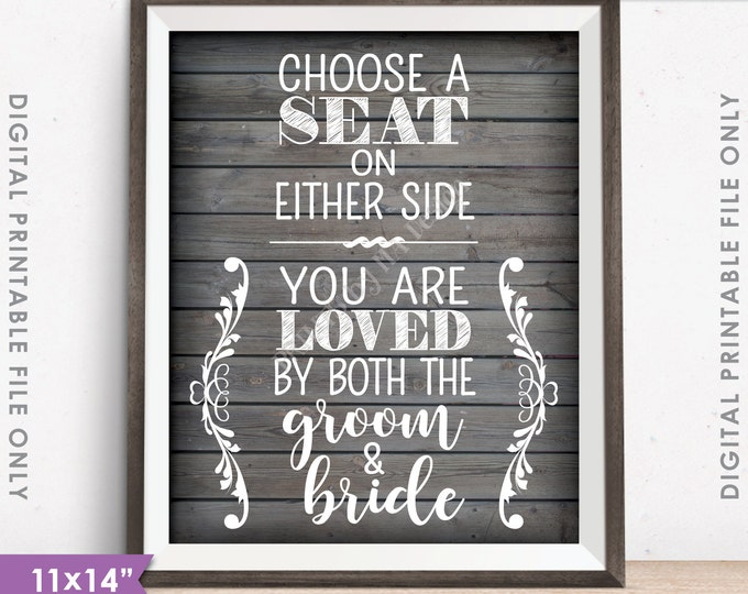 "Choose a Seat Not a Side Sign, Either Side You Are Loved by Both the Groom and Bride, Rustic Wood Style 11x14"" Instant Download Printable"