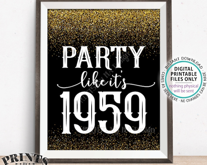 "Party Like It's 1959 Birthday Party Sign, 1959 Reunion Decoration, PRINTABLE 8x10/16x20"" Black & Gold Glitter Background 1959 Sign"