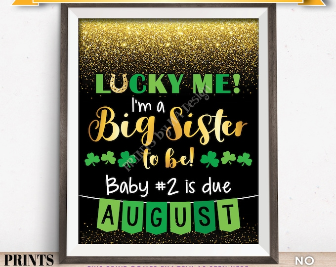 St Patrick's Day Pregnancy Announcement Sign, Lucky Me I'm a Big Sister to Be in AUGUST Dated Gold Glitter PRINTABLE Reveal Sign <ID>