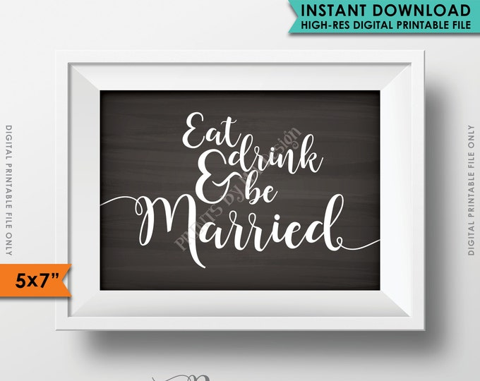 Eat Drink and Be Married Sign, Eat, Drink, Be Married, Bridal Shower, Wedding, Printable Chalkboard Poster, Instant Download Digital File