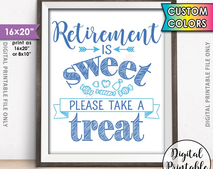 """Retirement Party Sign, Retirement is Sweet Please Take a Treat, Candy Bar Sign, Custom Color PRINTABLE 8x10/16x20"""" Sign"""