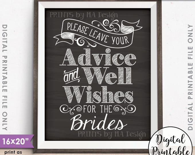 """Advice and Well Wishes, Please Leave your Advice & Well Wishes for the  Brides, 8x10/16x20"""" Chalkboard Style Printable Instant Download"""