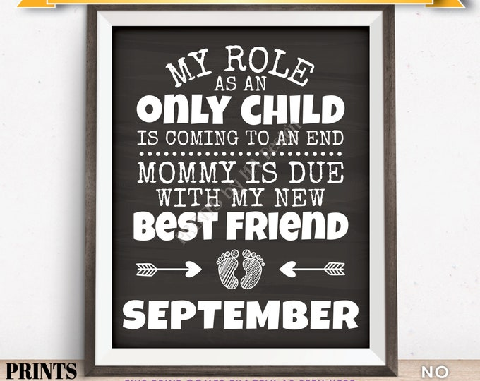 Baby Number 2 Pregnancy Announcement, My Role as an Only Child is Coming to an End in SEPTEMBER Dated Chalkboard Style PRINTABLE Sign <ID>