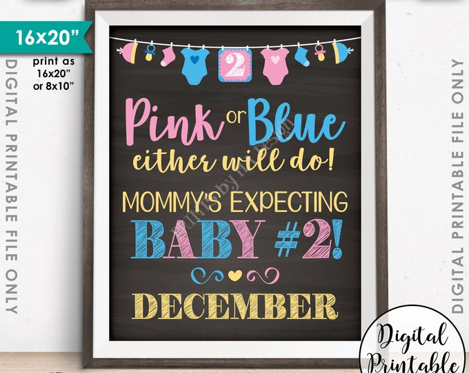 Pregnancy Announcement, Pink or Blue Either Will Do Baby Number 2 is due DECEMBER Dated Chalkboard Style PRINTABLE Baby Reveal Sign <ID>