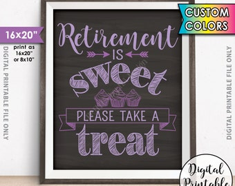 """Retirement Party Sign, Retirement is Sweet Please Take a Treat Cupcakes, Custom Color PRINTABLE 8x10/16x20"""" Chalkboard Style Retirement Sign"""