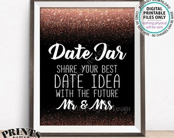 Date Jar Sign, Share your Best Date Idea with the Future Mr & Mrs Date Ideas Wedding Shower, Black and Rose Gold Glitter PRINTABLE Sign <ID>