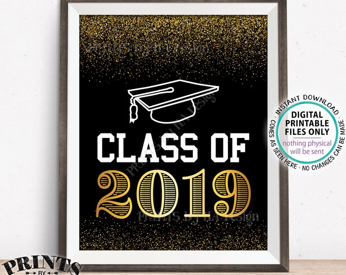 """Class of 2019 Sign, 2019 Graduation Party Decorations, High School Grad Party College Grad, Black & Gold Glitter PRINTABLE 8x10"""" Sign <ID>"""