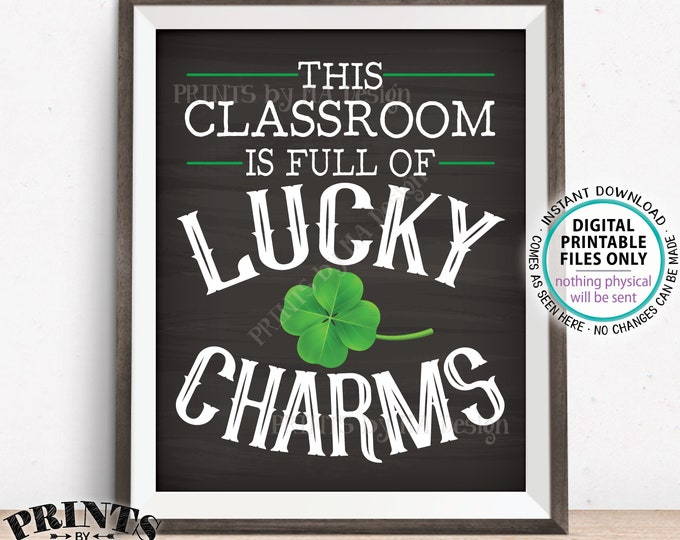 "This Classroom is Full of Lucky Charms Sign, St Patrick's Day Classroom Decor, Teacher Gift, PRINTABLE 8x10"" Chalkboard Style Sign <ID>"