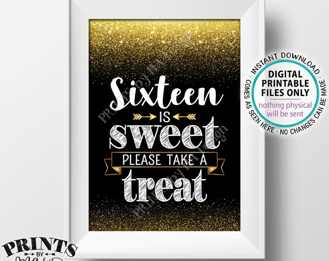 """Sweet 16 Sign, Sixteen is Sweet Please Take a Treat Sweet Sixteen Party Decor, 16th Birthday Party, PRINTABLE 5x7"""" Black and Gold Sign <ID>"""