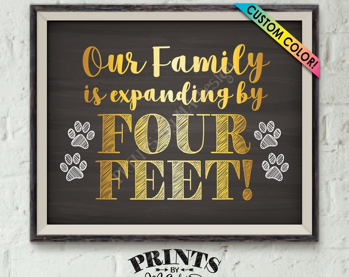 "Getting a Pet Sign, Family is Expanding by Four Feet, Growing by 4 ft, Puppy Dog Kitten Cat, PRINTABLE 8x10/16x20"" Chalkboard Style Pet Sign"