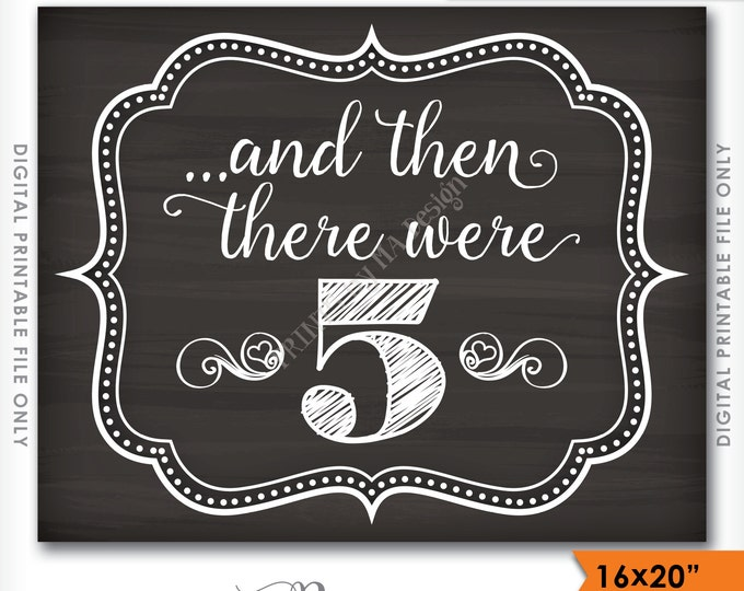 And then there were 5 Sign, There Were Five Pregnancy Announcement Chalkboard Style, We're Expecting Photo Prop, Instant Download Printable