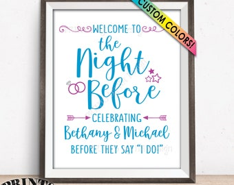 """The Night Before Sign, Welcome to the Night Before Sign, Wedding Rehearsal Dinner Sign, Custom PRINTABLE 8x10/16x20"""" Wedding Rehearsal Sign"""