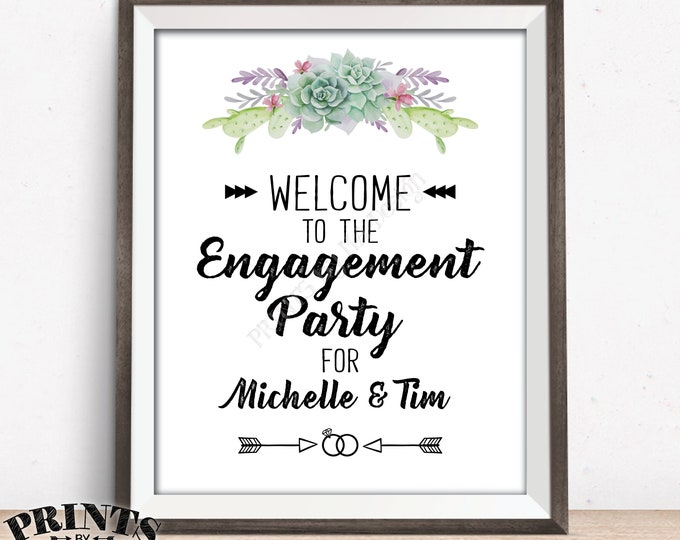 "Engagement Party Sign, Welcome to the Engagement Party Decoration, Succulents, Cactus, Southwest Wedding, Aztec, PRINTABLE 8x10/16x20"" Sign"