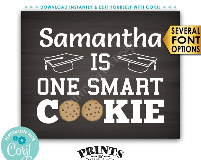 "One Smart Cookie Sign, Graduation is Sweet Treat, PRINTABLE 8x10"" Chalkboard Style Graduation Party Decoration <Edit Yourself with Corjl>"