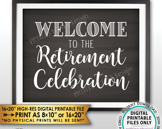 "Retirement Party Sign, Welcome to the Retirement Celebration, Chalkboard Style PRINTABLE 8x10/16x20"" Retirement Party Welcome Sign <ID>"