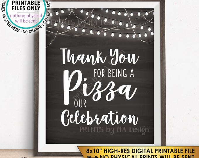 """Pizza Sign, Thank you for being a Pizza our Celebration Sign, Late Night Pizza Party Display, Chalkboard Style PRINTABLE 8x10"""" Sign <ID>"""