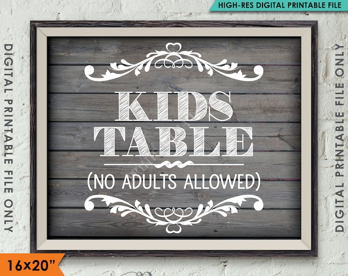 "Kids Table Sign No Adults Allowed, Kids Table Wedding Sign, Kids Only, 8x10/16x20"" Rustic Wood Style Instant Download Digital Printable File"