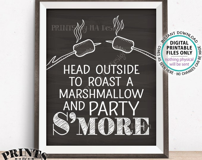 "S'mores Sign, Head Outside to Roast a Marshmallow and Party S'more, S'more Station, Bar, PRINTABLE 8x10/16x20"" Chalkboard Style Sign <ID>"