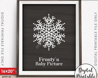 """Frosty's Baby Picture, Frostys Baby, Frosty the Snowman Winter Decoration, Christmas Decor, PRINTABLE 8x10/16x20"""" Chalkboard Style Sign <ID>"""