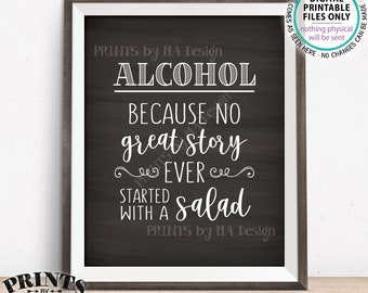 Alcohol Because No Great Story Ever Started With A Salad, Funny Wedding Reception Bar Sign, Chalkboard Style PRINTABLE Alcohol Sign <ID>