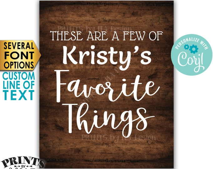 "Favorite Things Sign, These are a Few Favorite Things, Custom PRINTABLE 8x10/16x20"" Rustic Wood Style Sign <Edit Yourself with Corjl>"