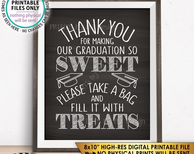 "Thank You for Making Our Graduation so Sweet Please take a Bag and Fill it with Treats Candy Bar, PRINTABLE Chalkboard Style 8x10"" Sign <ID>"