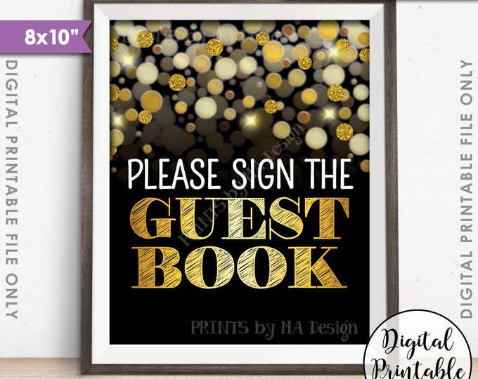 "Please Sign the Guestbook Sign, Birthday Anniversary Retirement Graduation Guest Book Sign, PRINTABLE 8x10"" Black & Gold Glitter Sign <ID>"
