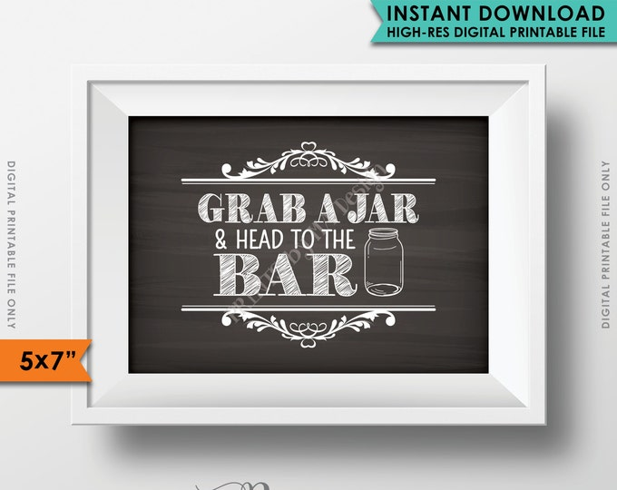 """Grab a Jar and Head to the Bar Sign, Take your Jar to the Bar Chalkboard Wedding Bar Sign, 5x7"""" Instant Download Digital Printable File"""