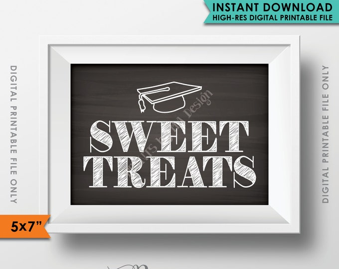 "Sweet Treats Sign, Desserts Sign, Graduation Party Decor, Graduation Sign, Candy Bar, Cupcakes, 5x7"" Instant Download Digital Printable File"