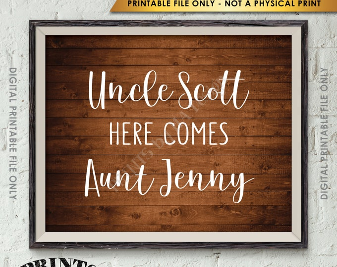 """Wedding Aisle Here Comes Sign, Uncle Here Comes Aunt, Here Comes the Bride Sign, Bridal Announcement, 8x10"""" Rustic Wood Style PRINTABLE Sign"""