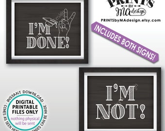 "I'm Done Graduation Sign, I'm Not Sign, Peace Out I'm Done High School Graduation, Funny, PRINTABLE 8x10/16x20"" Chalkboard Style Signs <ID>"