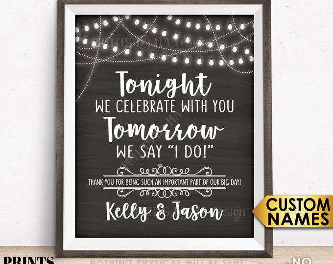 """Rehearsal Dinner Sign, Tonight We Celebrate With You Tomorrow We Say I Do, PRINTABLE 8x10/16x20"""" Chalkboard Style Wedding Rehearsal Sign"""