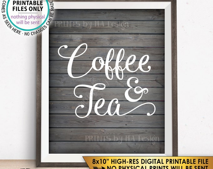 "Coffee and Tea Sign, Coffee & Tea Coffee Sign Tea Sign, Wedding Reception Birthday Retirement Shower, Rustic Wood Style PRINTABLE 8x10"" <ID>"