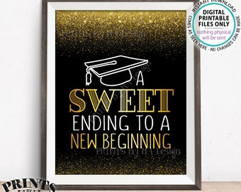 """A Sweet Ending to a New Beginning Graduation Sign, Graduation Party Sweet Treats, PRINTABLE 8x10"""" Black & Gold Glitter Grad Party Sign <ID>"""