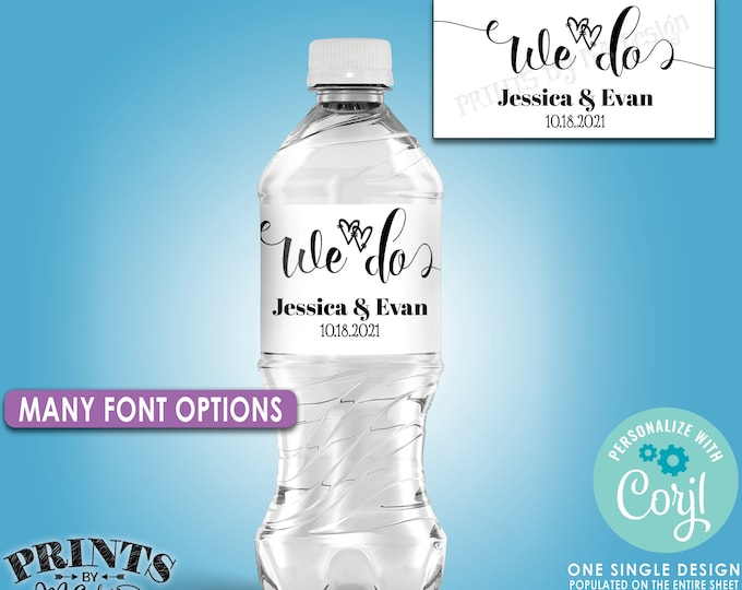 """Wedding Water Bottle Labels, """"We Do"""" Custom Labels, Print on white or color paper, 5 Labels per 8.5x11"""" Sheet, PRINTABLE Water Bottle Labels"""