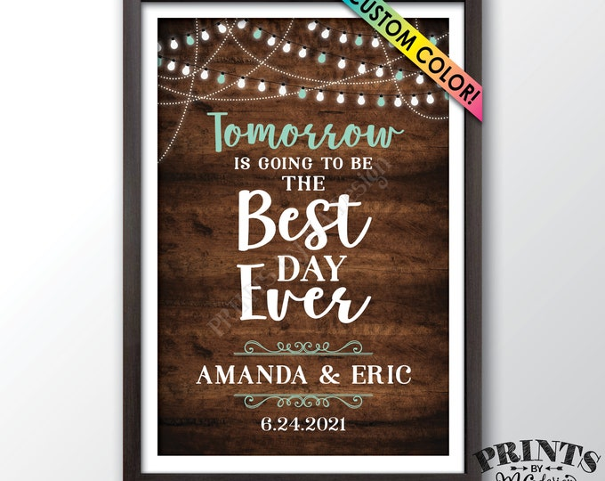 """Tomorrow is Going to Be The Best Day Ever Rehearsal Dinner Sign, Custom Color, PRINTABLE 24x36"""" Rustic Wood Style Wedding Rehearsal Sign"""