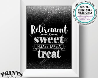 """Retirement is Sweet Please Take a Treat Sign, Retirement Party Decorations Retirement Celebration, Black/Silver Glitter PRINTABLE 5x7"""" <ID>"""