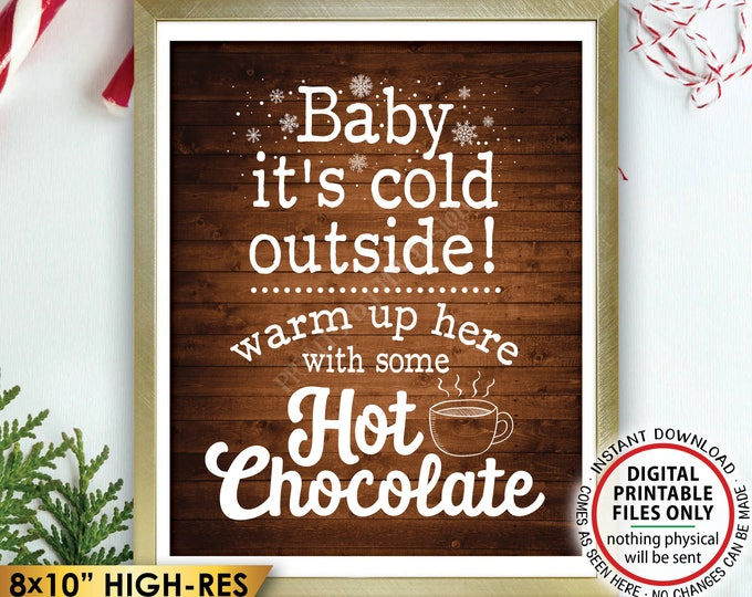 """Hot Chocolate Sign, Baby It's Cold Outside Warm Up with some Hot Chocolate, Rustic Wood Style PRINTABLE 8x10"""" Instant Download Winter Decor"""