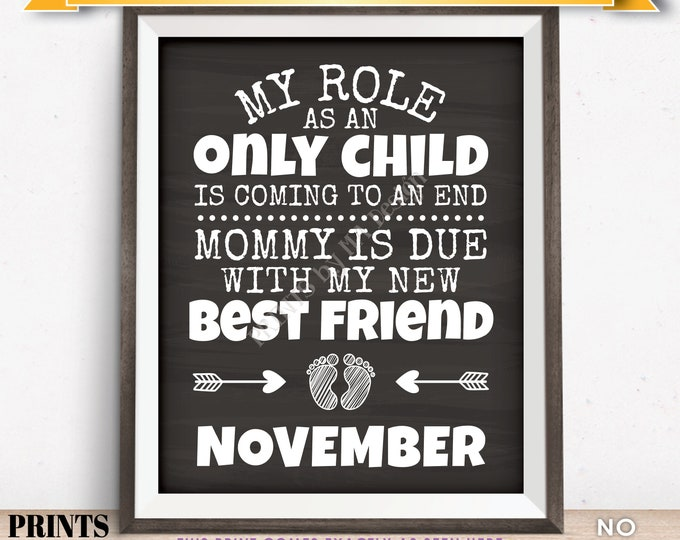 Baby Number 2 Pregnancy Announcement, My Role as an Only Child is Coming to an End in NOVEMBER Dated Chalkboard Style PRINTABLE Sign <ID>