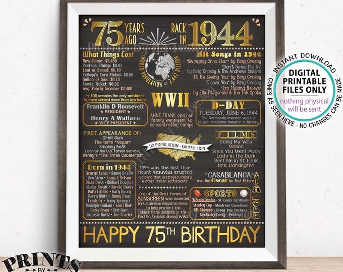 "75th Birthday Gift, Flashback 75 Years Ago Back in 1944 Born in 1944 Birthday, Gold, PRINTABLE 8x10/16x20"" Chalkboard Style B-day Sign <ID>"