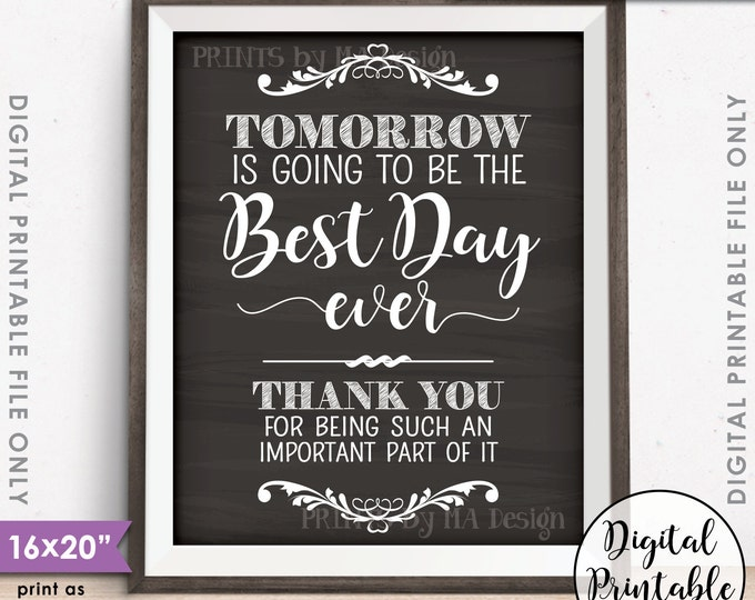 "Tomorrow is Going to Be The Best Day Ever Wedding Rehearsal Dinner Thank You Sign, PRINTABLE 8x10/16x20"" Chalkboard Style Sign <ID>"